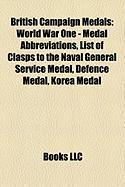 British Campaign Medals: World War One - Medal Abbreviations, List of Clasps to the Naval General Service Medal, Defence Medal, Korea Medal