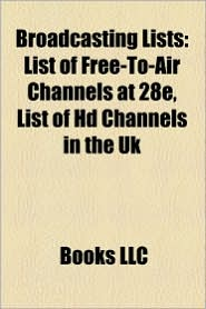 Broadcasting lists: Lists of British television channels, Lists of radio stations, Lists of television channels, Lists of television series - Source: Wikipedia