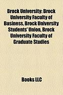 Brock University: Brock University Faculty of Business, Brock University Students' Union, Brock University Faculty of Graduate Studies