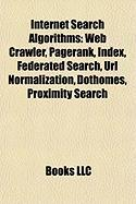 Internet Search Algorithms: Web Crawler, Pagerank, Index, Federated Search, URL Normalization, Dothomes, Proximity Search
