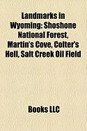 Landmarks in Wyoming: Shoshone National Forest, Martin's Cove, Colter's Hell, Salt Creek Oil Field, Jackson National Fish Hatchery