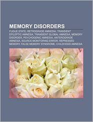 Memory disorders: Fugue state, Retrograde amnesia, Transient epileptic amnesia, Transient global amnesia, Memory disorder, Psychogenic amnesia - Source: Wikipedia