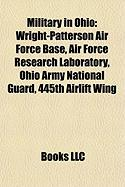 Military in Ohio: Wright-Patterson Air Force Base, Air Force Research Laboratory, Ohio Army National Guard, 445th Airlift Wing