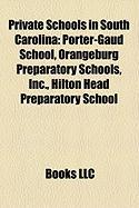 Private Schools in South Carolina: Porter-Gaud School, Orangeburg Preparatory Schools, Inc., Hilton Head Preparatory School