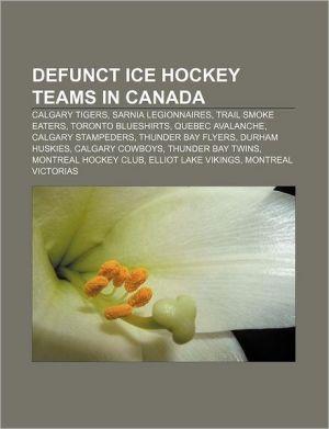 Defunct ice hockey teams in Canada: Calgary Tigers, Sarnia Legionnaires, Trail Smoke Eaters, Toronto Blueshirts, Quebec Avalanche