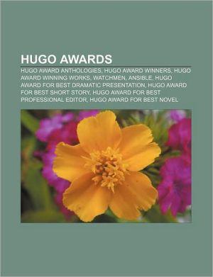 Hugo Awards: Hugo Award anthologies, Hugo Award winners, Hugo Award winning works, Watchmen, Ansible, Hugo Award for Best Dramatic Presentation