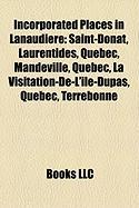 Incorporated Places in Lanaudiere: Saint-Donat, Laurentides, Quebec, Mandeville, Quebec, La Visitation-de-L'Ile-Dupas, Quebec, Terrebonne