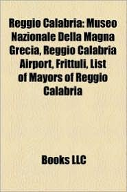 Reggio Calabria: People from Reggio Calabria, Reggina Calcio, Museo Nazionale Della Magna Grecia, Donatella Versace, Pasquale Condello