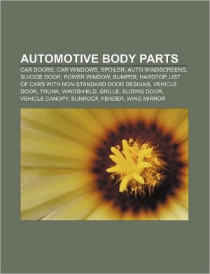 Automotive body parts: Car doors, Car windows, Spoiler, Auto Windscreens, Suicide door, Power window, Bumper, Hardtop