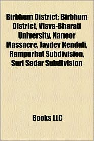 Birbhum District: Cities and Towns in Birbhum District, Community Development Blocks in Birbhum District, People Associated with Santini - LLC Books (Editor)
