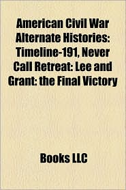 American Civil War Alternate Histories - Books Llc