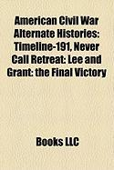 American Civil War Alternate Histories: Timeline-191