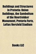 Buildings and Structures in Pretoria: Union Buildings