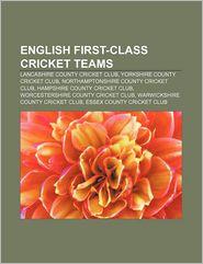 English First-Class Cricket Teams - Books Llc