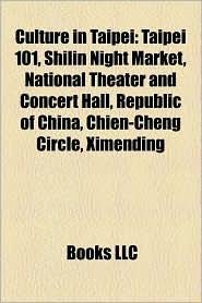Culture in Taipei: Museums in Taipei, Religion in Taipei, National Palace Museum, Taipei 101, Shilin Night Market