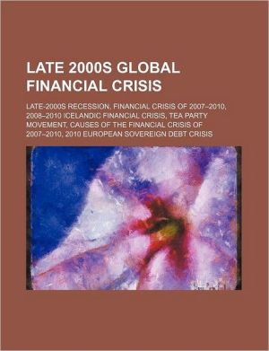 Late 2000s global financial crisis: Late-2000s recession, Financial crisis of 2007-2010, 2008-2010 Icelandic financial crisis