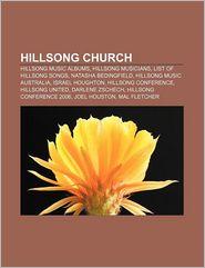 Hillsong Church: Hillsong Music albums, Hillsong musicians, List of Hillsong songs, Natasha Bedingfield, Hillsong Music Australia - Source: Wikipedia