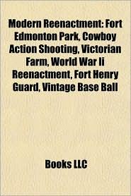 Modern reenactment: American Civil War reenactment, Fort Edmonton Park, North-South Skirmish Association, Cowboy Action Shooting - Source: Wikipedia