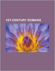 1st-Century Romans - Books Llc