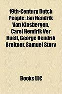 19th-Century Dutch People: Jan Hendrik Van Kinsbergen, Carel Hendrik Ver Huell, George Hendrik Breitner, Samuel Story