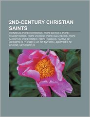 2nd-Century Christian Saints - Books Llc