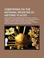 Cemeteries on the National Register of Historic Places: Rock Creek Park, Green-Wood Cemetery, Oakland Cemetery, USS Arizona Memorial