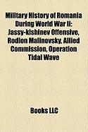 Military History of Romania During World War II: Jassy-Kishinev Offensive, Rodion Malinovsky, Allied Commission, Operation Tidal Wave