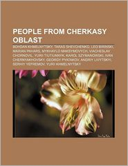 People From Cherkasy Oblast - Books Llc