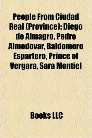 People from Ciudad Real (province): People from Ciudad Real, Diego de Almagro, Pedro Almod var, Baldomero Espartero, Prince of Vergara