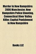 Murder in New Hampshire: 2006 Manchester, New Hampshire Police Shooting