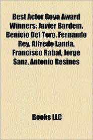 Best Actor Goya Award Winners - Books Llc