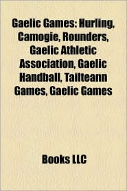 Gaelic Games - Books Llc