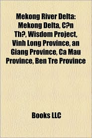 Mekong River Delta - Books Llc