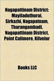 Nagapattinam District - Books Llc