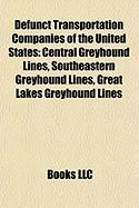 Defunct Transportation Companies of the United States: Central Greyhound Lines