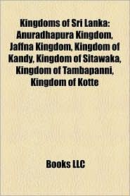 Kingdoms Of Sri Lanka - Books Llc
