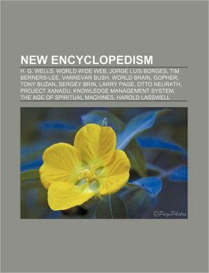 New Encyclopedism: H.G. Wells, World Wide Web, Jorge Luis Borges, Tim Berners-Lee, Vannevar Bush, World Brain, Gopher, Tony Buzan, Serge - LLC Books (Editor), Books Group (Editor)