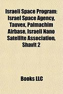 Israeli Space Program: Israel Space Agency, Tauvex, Palmachim Airbase, Israeli Nano Satellite Association, Shavit 2