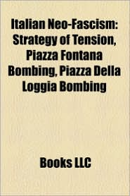 Italian neo-fascism: Italian neo-fascists, Neo-fascist organisations in Italy, Licio Gelli, Julius Evola, Strategy of tension, Gianfranco Fini - Source: Wikipedia