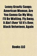 Lenny Kravitz Songs: American Woman, Are You Gonna Go My Way, I'll Be Waiting, Fly Away, It Ain't Over 'Til It's Over, Black Velveteen, Aga