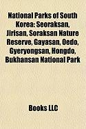 National Parks of South Korea: Seoraksan, Jirisan, Soraksan Nature Reserve, Gayasan, Oedo, Gyeryongsan, Hongdo, Bukhansan National Park
