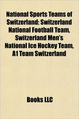 National sports teams of Switzerland: Switzerland at the Olympics, Switzerland at the Paralympics, Switzerland national football team