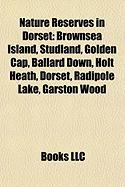 Nature Reserves in Dorset: Brownsea Island, Studland, Golden Cap, Ballard Down, Holt Heath, Dorset, Radipole Lake, Garston Wood