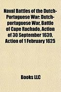 Naval Battles of the Dutch-Portuguese War: Dutch-Portuguese War, Battle of Cape Rachado, Action of 30 September 1639, Action of 1 February 1625