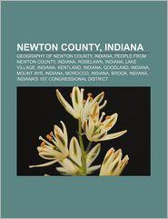 Newton County, Indiana: Geography of Newton County, Indiana, People from Newton County, Indiana, Roselawn, Indiana, Lake Village, Indiana - Source: Wikipedia