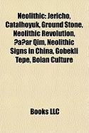 Neolithic: Jericho, Çatalhöyük, Ground Stone, Neolithic Revolution, Hagar Qim, Neolithic Signs in China, Göbekli Tepe, Boian Culture