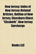 """New Jersey: Index of New Jersey-Related Articles, Outline of New Jersey, Glassboro Ghost, """"Elizabeth,"""" New Jersey Surcharge"""