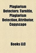 Plagiarism Detectors: Turnitin, Plagiarism Detection, Attributor, Copyscape