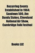Recurring Events Established in 1964: Sandown 500, Jim Dandy Stakes, Cleveland National Air Show, Cambridge Folk Festival