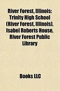 River Forest, Illinois: Trinity High School (River Forest, Illinois), Isabel Roberts House, River Forest Public Library